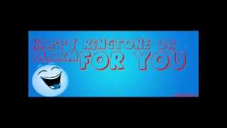 Happy Ringtone or Alarm zz :D [La]Nargila