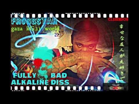 FROGGSTAR - FULLY BAD (ALAKLINE DISS)