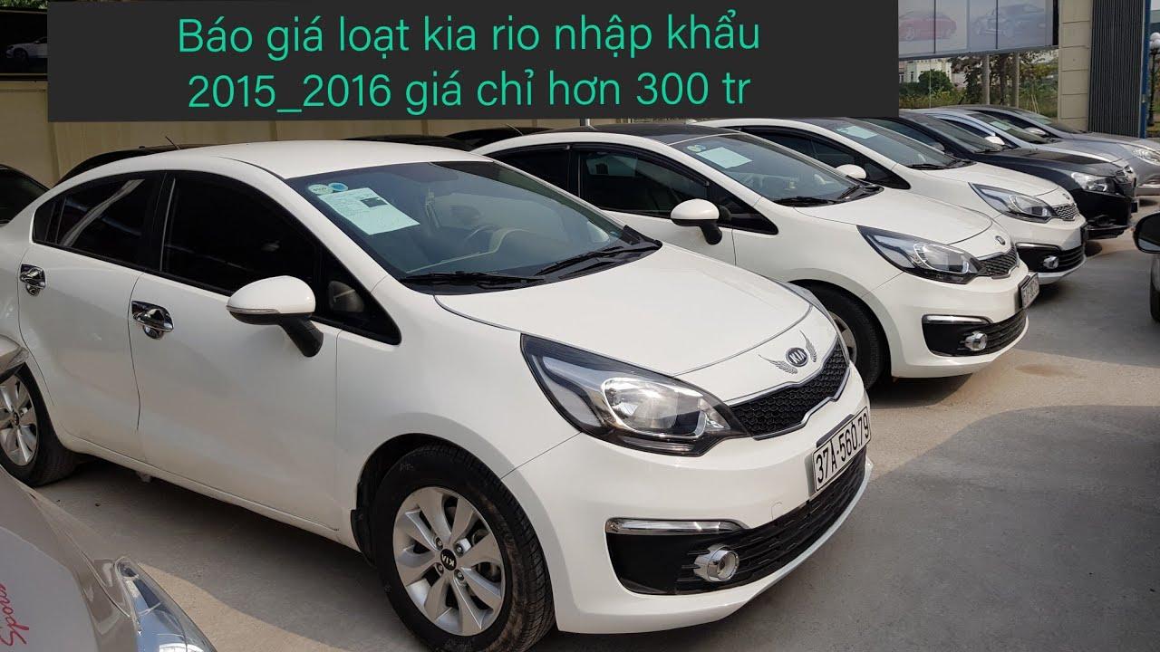 Báo giá loạt 3 xe kia rio nhập khẩu 2015 tới 2016.giá chỉ  hơn 300 tr.liên hệ :CÔNG AUTO:0945883980