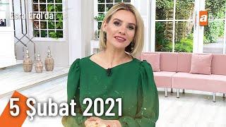 Esra Erol'da 5 Şubat 2021 | Cuma