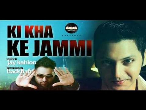 New Punjabi Songs Jay Kahlon Ft BADSHAH - KI KHAA KE JAMMI - Latest Punjabi Songs 2017 .m