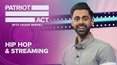 Hip Hop And StreamingPatriot Act with Hasan MinhajNetflix