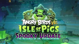 Angry Birds VR: Isle of Pigs - Spooky Levels Trailer