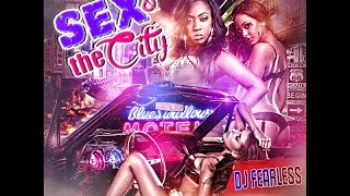 DJ FearLess - Sex & The City DanceHall Mixtape 2015