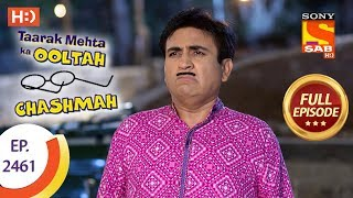 Taarak Mehta Ka Ooltah Chashmah - Ep 2461 - Full Episode - 7th May, 2018