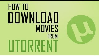 How To Download Movies Using uTorrent 2016-2017