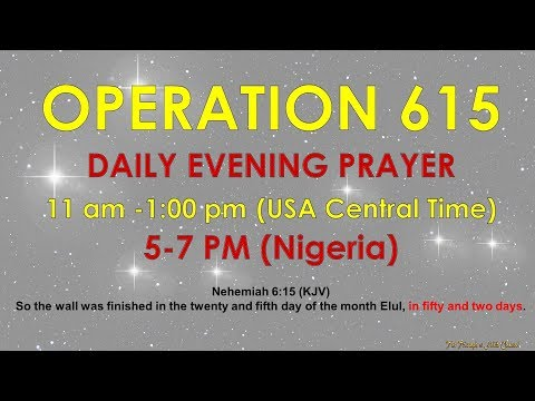 Operation 615  Evening Prayer,  May 17, 2018  #Nehemiah  #615 #52Days