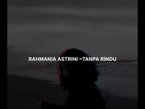 Download  TANPA RINDU  | RAHMANIA ASTRINI Gratis, download lagu terbaru