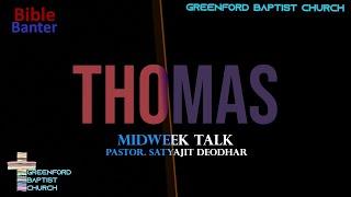 50) Bible Banter - Thomas - Pastor Satyajit Deodhar