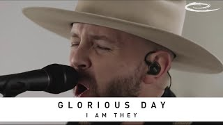 I AM THEY - Glorious Day: Song Session YouTube Videos