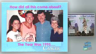 The Truth About Cancer's Hidden History and Treatments by Ty & Charlene Bollinger