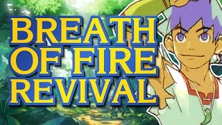 Breath of Fire 6 Sucks - We Need a Real Revival - Casp