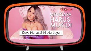 Deva Monas Feat Mr Nurbayan Mengapa Harus Mukidi Official