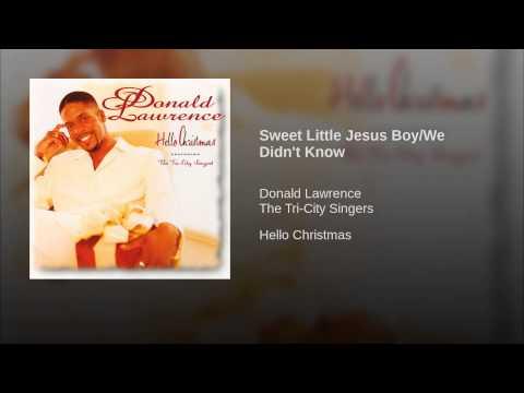 Sweet Little Jesus Boy/We Didn't Know
