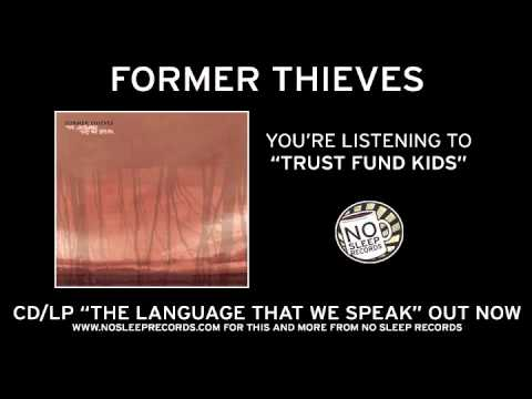 "Former Thieves ""Trust Fund Kids"" from The Language That We Speak out now!"