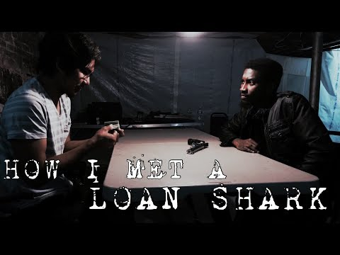 How I Met A Loan Shark