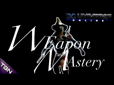 DCUO | ORBIT's Weapon Mastery Guide