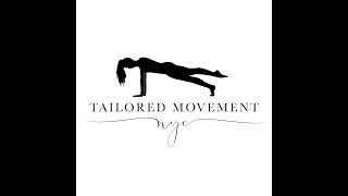 Tailored Movement Weekly Workout Video Series - First Full Flow 3.13.20 FREE due to Coronavirus
