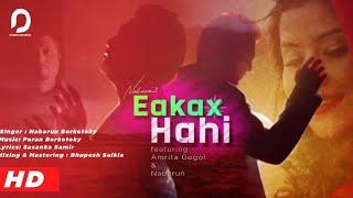 Eakax Hahi - NABARUN BORKOTOKY | Poran (Jojo) | Sasanka Samir | Bishnujyoti Handique