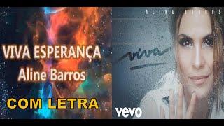 Baixar Aline Barros I Viva Esperança I Lyric Vídeo I COM LETRA