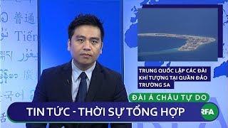 Tin nóng 24h | Trung Quốc lập các đài khí tượng tại Quần đảo Trường Sa