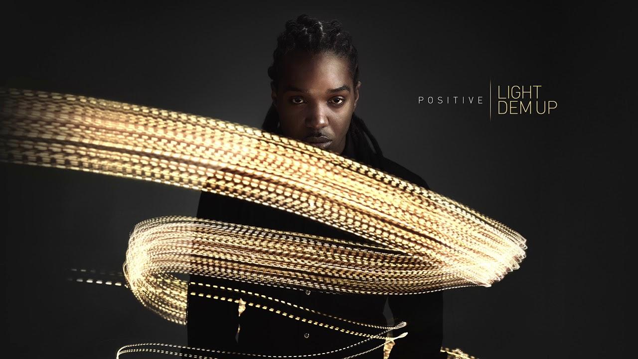 Download Light Dem Up - Positive