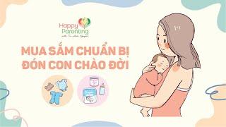 Chuẩn bị đồ cho bé sơ sinh và mẹ sau sinh - Mua sắm đón con chào đời - Newborn Shopping Checklist
