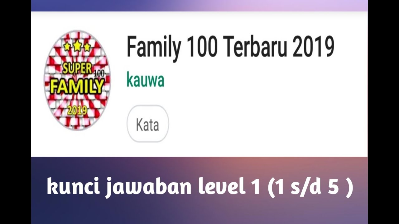 Kunci Jawaban Game Super Family 100 2019 Level 1 1 S D 5 Youtube