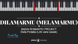 Dilamarmu Melamarmu FEMALE KEY & Badai Romantic Project Karaoke Piano Cover