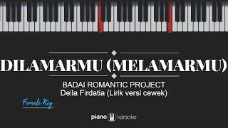 Dilamarmu [Melamarmu] (FEMALE KEY & LYRICS) Badai Romantic Project (Karaoke Piano Cover)