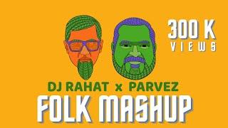 Folk Mashup 2021 II DJ Rahat feat Parvez