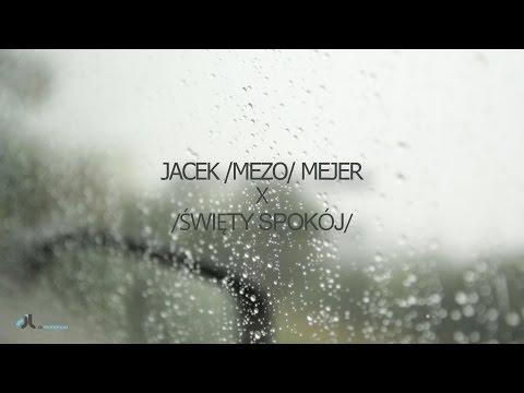 Jacek MEZO Mejer - ŚWIĘTY SPOKÓJ ...
