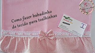 Como fazer babadinho de tecido para toalhinhas por Mari Patch Aplique
