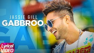 Gabbroo (Lyrical Video) | Jassi Gill | Preet Hundal | Latest Punjabi Song 2018 | Speed Records
