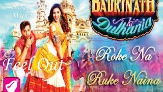 "Roke Na Ruke Naina Karaoke (Full Audio HD) | Arijit Singh | Varun, Alia | ""Badrinath Ki Dulhania"""