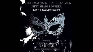 I Don't Wanna Live Forever (Fifty Shades Darker) by Taylor Swift & ZAYN (Audio Oficial)
