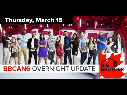 Big Brother Canada 6 | March 15 | Overnight Update Podcast