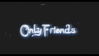 ★ ONLY FRIENDS LONDRINA 30/09/12