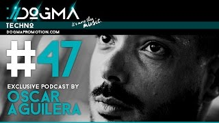 Oscar Aguilera – Techno Live Set // Dogma Techno Podcast [August 2015]