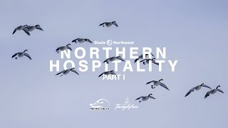 """Goose Hunting - """"Northern Hospitality"""" - Part 1"""