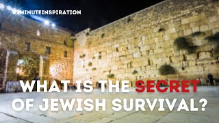 What is the secret of Jewish survival?