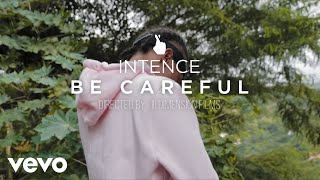 Intence - Be Careful [Official Video]