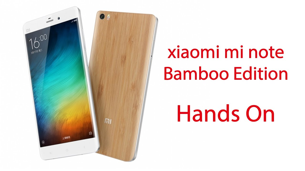 Xiaomi Mi Note Bamboo Edition Unboxing Reviews Gaming Antutu Benchmark