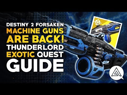 Destiny 2 | Machine Guns Are Back! Thunderlord Exotic Quest Guide