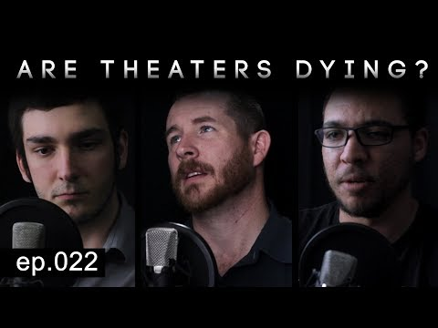 Is The Theater Experience Dying? [EP 22]