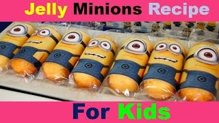 Jelly Minions Recipe For Kids