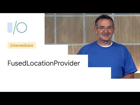 Seamless and Smooth Location Everywhere with the new FusedLocationProvider Google IO&39;19