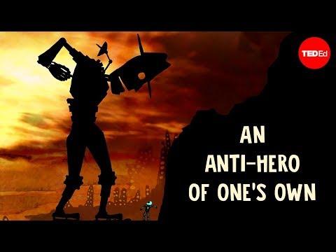 An anti-hero of one