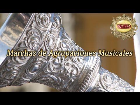 Semana Santa. Marchas de Agrupaciones Musicales