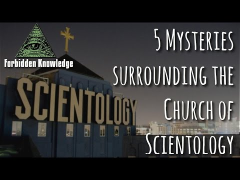 5 Mysteries surrounding the Church of Scientology - Forbidden Knowledge